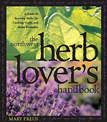 The Northwest Herb Lover's Handbook