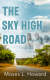 The Sky High Road by Moses Howard