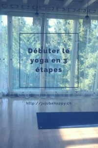 débuter-le-yoga-en-3-etapes-pin-yoga-jujubehappy