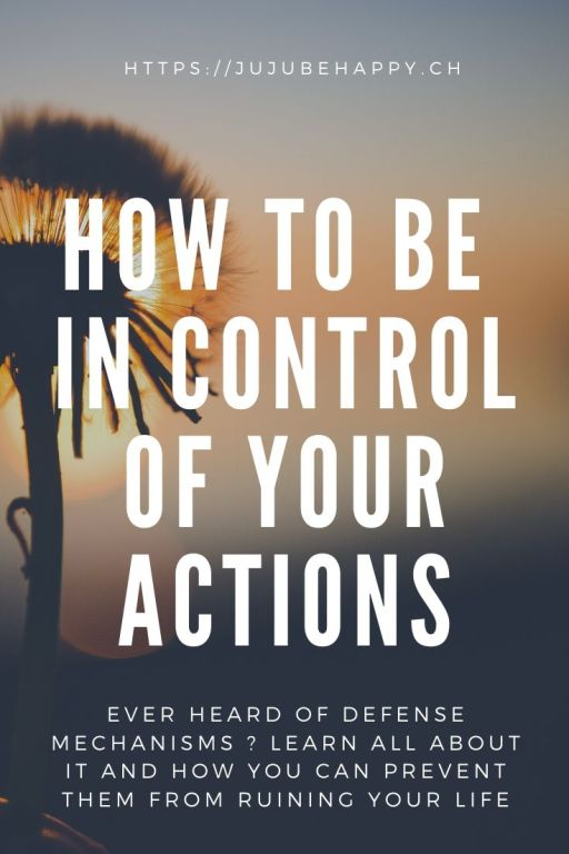 How to be in control of your actions. 12 common defense mechanisms