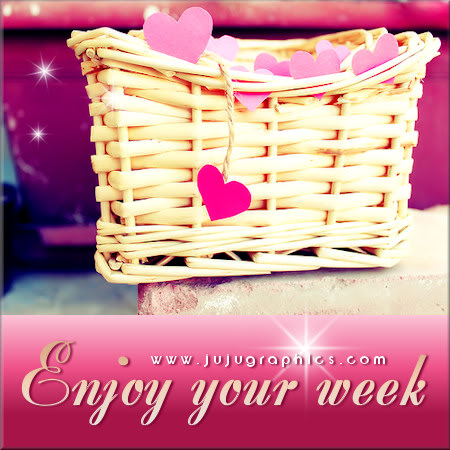 Enjoy Your Week 24 Graphics Quotes Comments Images Amp Greetings For Myspace Facebook
