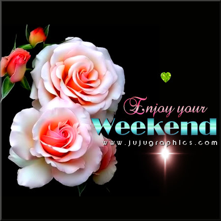 Enjoy Your Weekend Graphics Quotes Comments Images Amp Greetings For Myspace Facebook