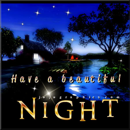 Have A Beautiful Night 6 Graphics Quotes Comments Images Amp Greetings For Myspace Facebook