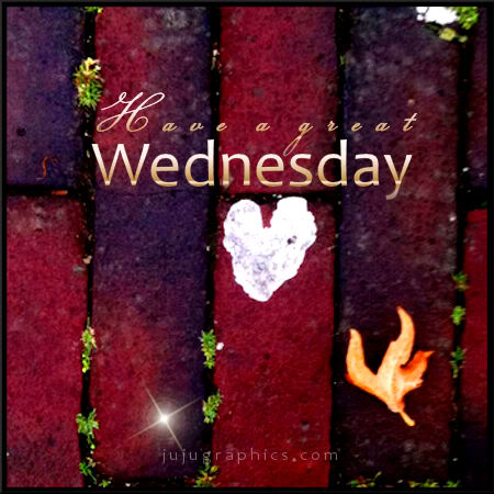Have A Great Wednesday 17 Graphics Quotes Comments Images Amp Greetings For Myspace Facebook