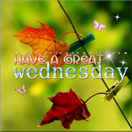 Have A Great Wednesday 26 Graphics Quotes Comments Images Amp Greetings For Myspace Facebook