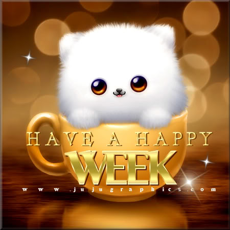 Have A Happy Week Graphics Quotes Comments Images Amp Greetings For Myspace Facebook