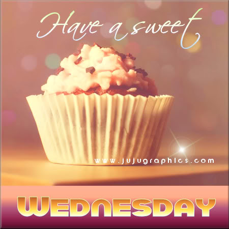 Have A Sweet Wednesday 3 Graphics Quotes Comments Images Amp Greetings For Myspace Facebook