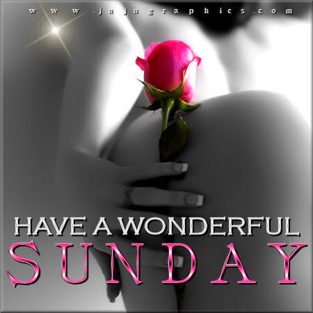 Have A Wonderful Sunday 22 Graphics Quotes Comments Images Amp Greetings For Myspace