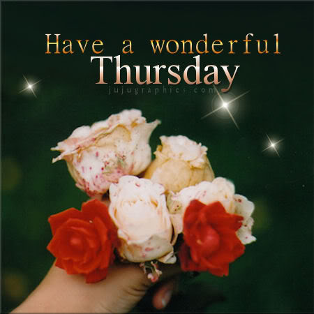 Have A Wonderful Thursday 10 Graphics Quotes Comments Images Amp Greetings For Myspace