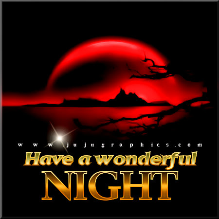 Have A Wonderful Night 2 Graphics Quotes Comments Images Amp Greetings For Myspace Facebook