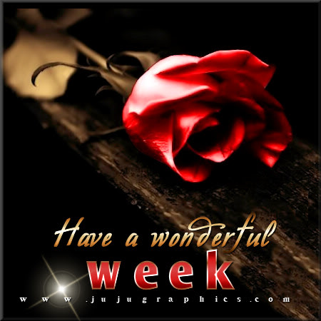 Have A Wonderful Week 17 Graphics Quotes Comments Images Amp Greetings For Myspace Facebook