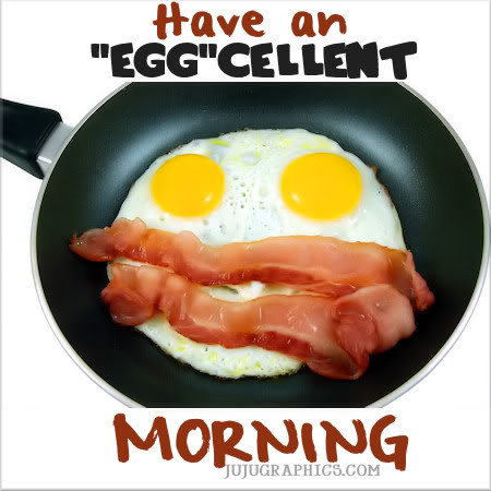Have An Egg Cellent Morning Graphics Quotes Comments