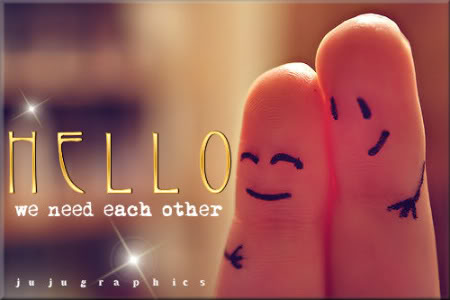 Hello We Need Each Other Graphics Quotes Comments Images Amp Greetings For Myspace Facebook