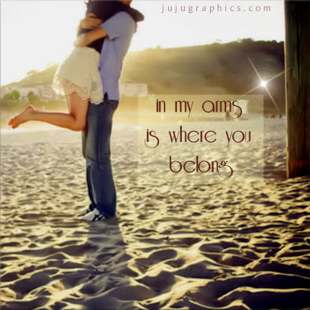 In My Arms Is Where You Belong Graphics Quotes Comments Images Amp Greetings For Myspace
