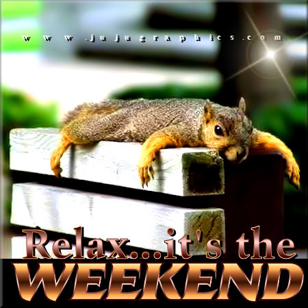 Relax Its The Weekend Graphics Quotes Comments Images