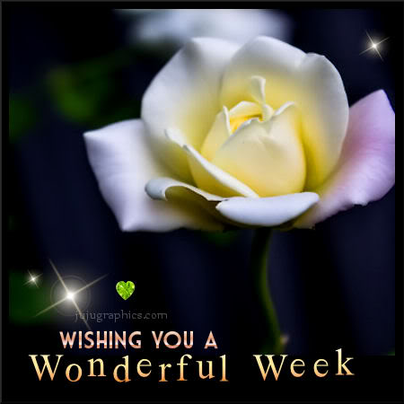 Wishing You A Wonderful Week Graphics Quotes Comments Images Amp Greetings For Myspace