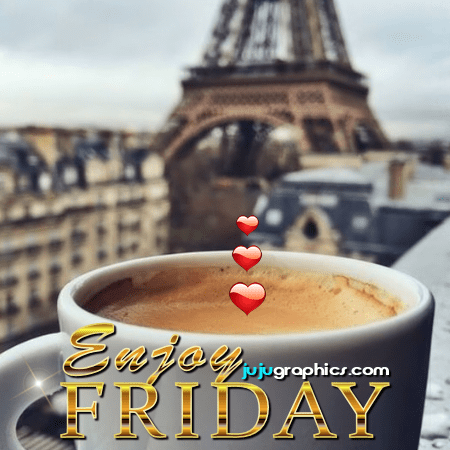 Enjoy Friday 1 Graphics Quotes Comments Images Amp Greetings For Myspace Facebook Twitter