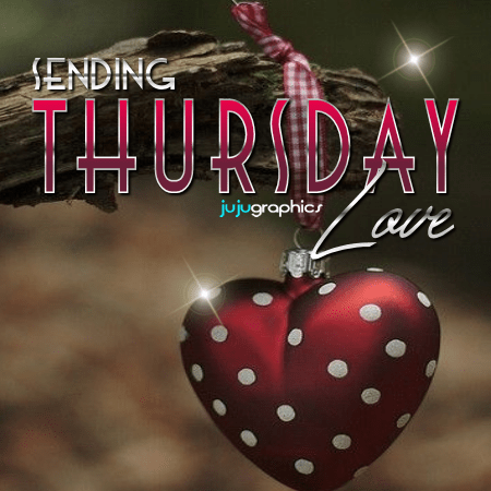 Sending Thursday Love Graphics Quotes Comments Images Amp Greetings For Myspace Facebook