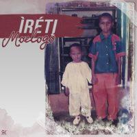 "DOWNLOAD: Moelogo - ""Ireti (EP)"""