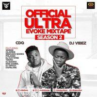 "DOWNLOAD: Dj Vibez ft. CDQ - ""Ultra Evoke Mixtape"" (Season Two)"