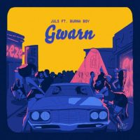 Juls - Gwarn ft Burna Boy