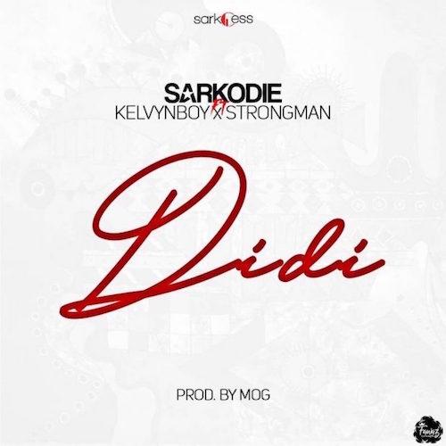 Sarkodie ft. Kelvynboy & Strongman - Didi (Prod. MoG)