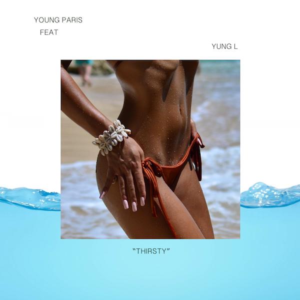 Young Paris ft. Yung L - Thirsty (Prod. by Chopstix)