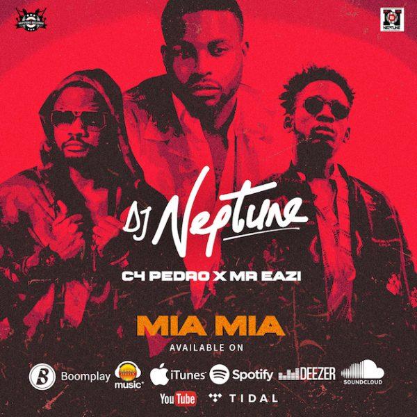 DJ Neptune – Mia Mia ft. Mr Eazi & C4 Pedro