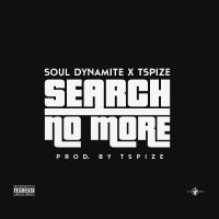 Soul Dynamite & TSpice - Search No More