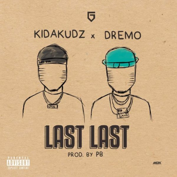 Kida Kudz – Last Last ft. Dremo