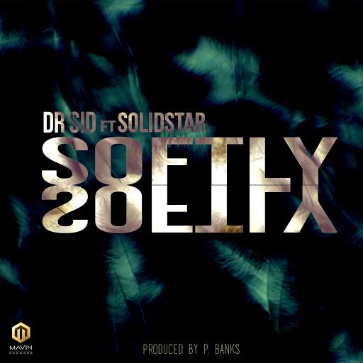Dr Sid - Softly ft. Solidstar