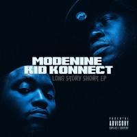 Modenine & Kid Konnect – Long Story Short (EP)