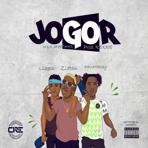 Zlatan Ibile - Jogor ft. Lil Kesh & Naira Marley