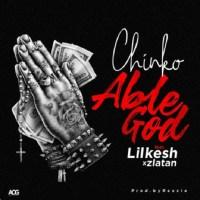 Chinko Ekun - Able God ft. Lil Kesh & Zlatan Ibile