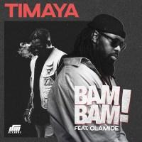 Timaya - Bam Bam ft. Olamide