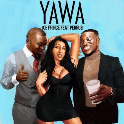 Ice Prince - Yawa ft Peruzzi