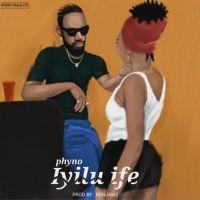 Phyno – Iyilu Ife (Prod. Benjamz)