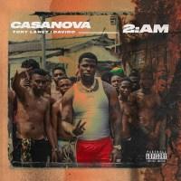 Casanova – 2AM ft. Tory Lanez & Davido
