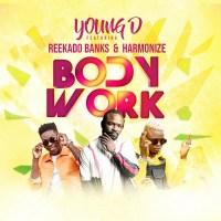 Young D – Body Work ft. Reekado Banks, Harmonize
