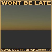 Swae Lee – Won't Be Late ft. Drake (Prod. Tekno)