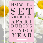 How to Set Yourself Apart During Senior Year