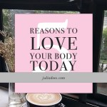 5 Reasons To Love Your Body Today