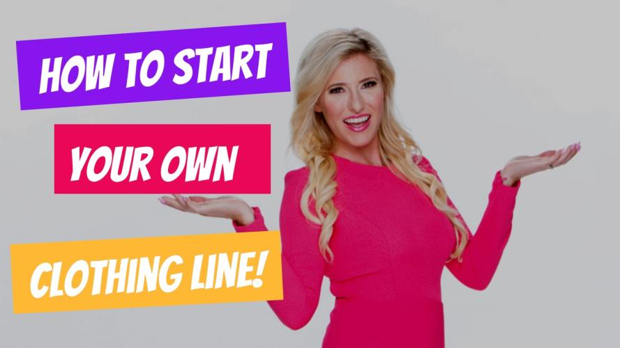 How To Start Your Own Clothing Line