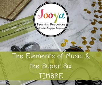 Elements of Music and the Super Six – Timbre blog post from Jooya Teaching Resources