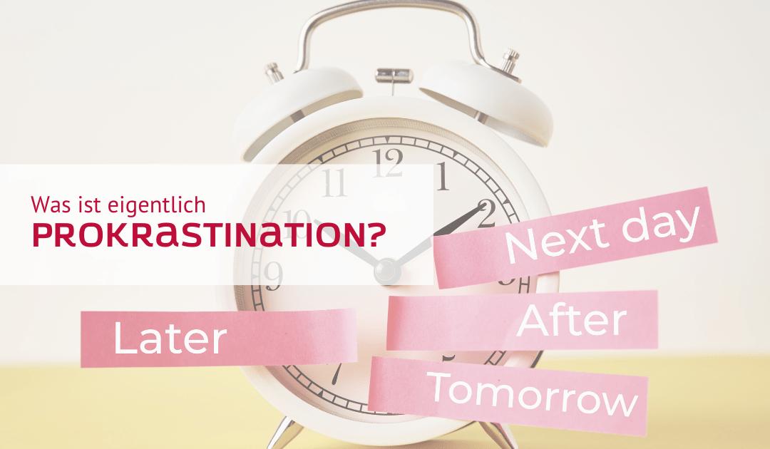 Prokrastination – was ist das?