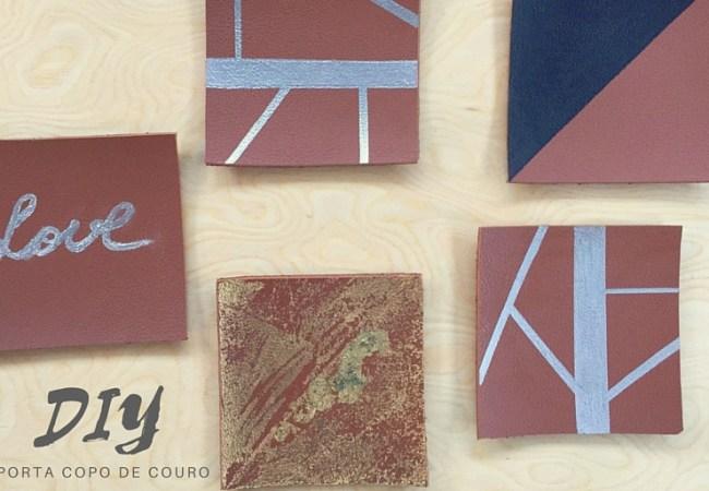 DIY - Porta Copo de Couro: Para quem gosta de proteger seus móveis e usar a imaginação, aí vai uma idéia de DIY: porta-copos de couro. Crie! Divirta-se!