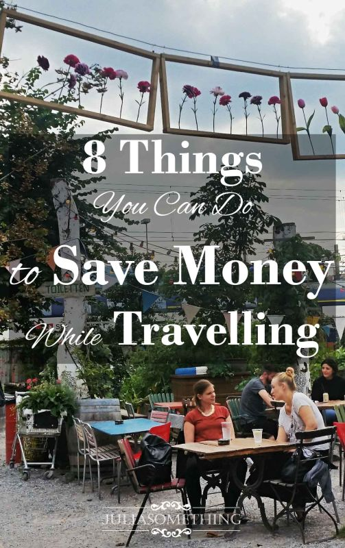 8 Things You Can Do to Save Money While Travelling! Which ones do you use