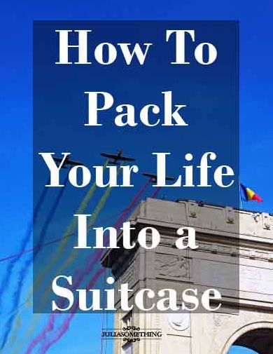 How To Pack Your Life Into a Suitcase
