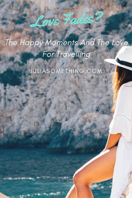 Love fades, but life goes on. THe happy moments and the love for travelling