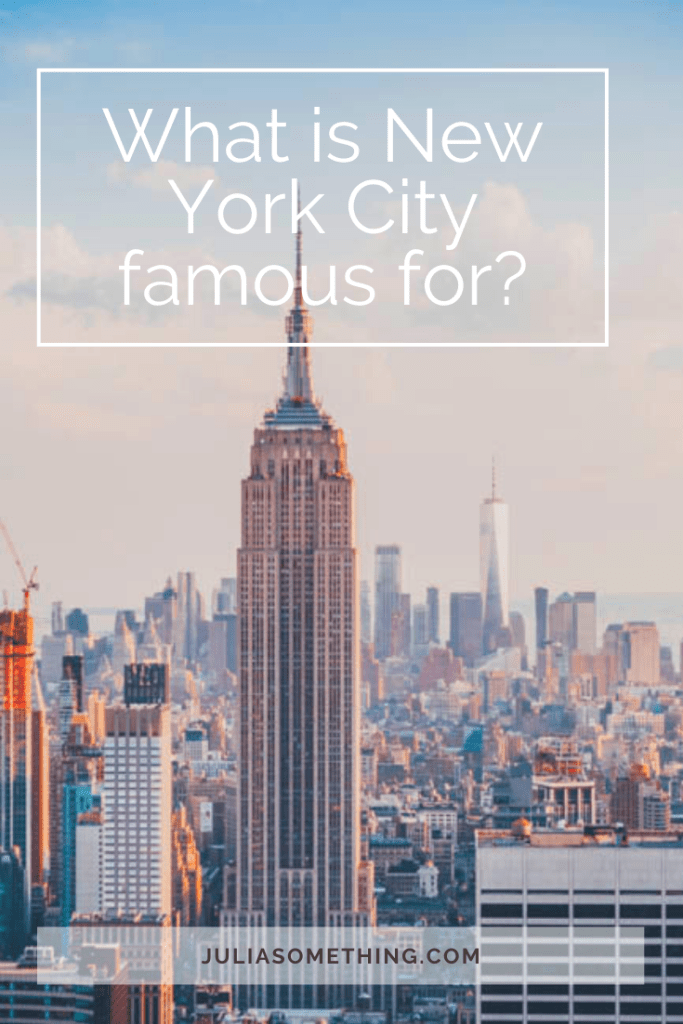 what is new york city famous for